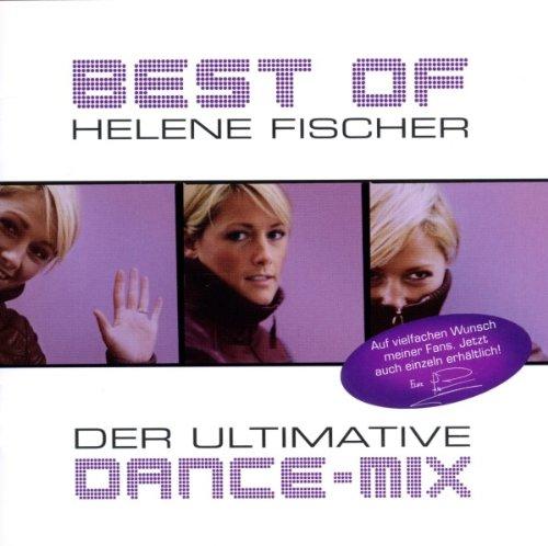 Best of Helene Fischer - Der ultimative Dance-Mix